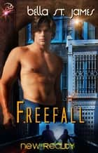 Freefall - New Reality Series, Book Three ebook by Bella St. James