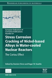 Stress Corrosion Cracking of Nickel Based Alloys in Water-Cooled Nuclear Reactors - The Coriou Effect ebook by Damien Feron,Roger W Staehle