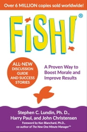 Fish! - A Proven Way to Boost Morale and Improve Results ebook by Stephen C. Lundin, PhD, John Christensen,...