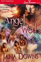 Angel Wed ebook by Jana Downs