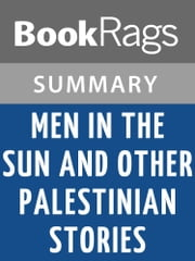 Men in the Sun and Other Palestinian Stories by Ghassan Kanafani l Summary & Study Guide ebook by BookRags