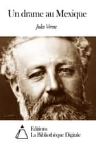 Un drame au Mexique ebook by Jules Verne