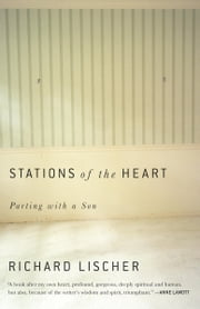 Stations of the Heart - Parting with a Son ebook by Richard Lischer