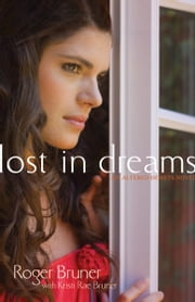 Lost in Dreams ebook by Roger Bruner,Kristi Rae Bruner