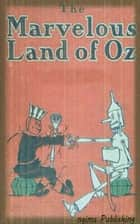 The Marvelous Land of Oz (Illustrated + Audiobook Download Link + Active TOC) ebook by L. Frank Baum