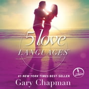 The 5 Love Languages - The Secret to Love that Lasts 有聲書 by Gary Chapman