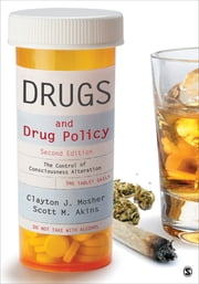 Drugs and Drug Policy - The Control of Consciousness Alteration ebook by Dr. Clayton Mosher,Scott Akins