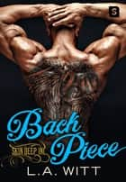 Back Piece ebook by L.A. Witt
