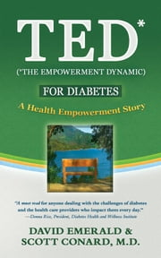 TED* for Diabetes: A Health Empowerment Story ebook by David Emerald