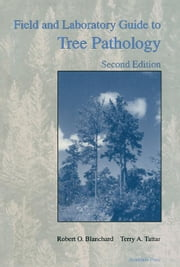 Field and Laboratory Guide to Tree Pathology ebook by Blanchard, Robert O.