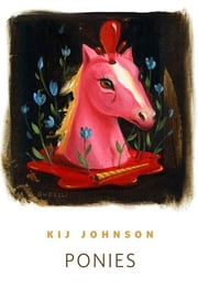 Ponies - A Tor.Com Original ebook by Kij Johnson