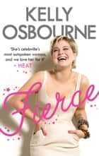 Fierce ebook by Kelly Osbourne