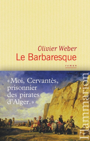 Le Barbaresque ebook by Olivier Weber