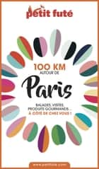 100 KM AUTOUR DE PARIS 2020 Petit Futé ebook by Dominique Auzias, Jean-Paul Labourdette