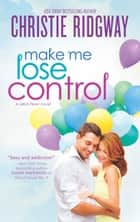 Make Me Lose Control ebook by