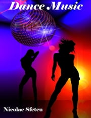 Dance Music ebook by Nicolae Sfetcu