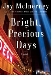 Bright, Precious Days - A novel ebook by Jay McInerney