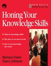 Honing Your Knowledge Skills ebook by Mariana Funes,Nancy Johnson