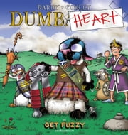 Dumbheart: A Get Fuzzy Collection - A Get Fuzzy Collection ebook by Darby Conley