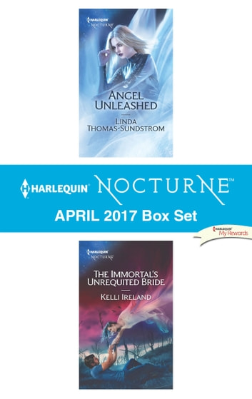 Harlequin Nocturne April 2017 Box Set - Angel Unleashed\The Immortal's Unrequited Bride ebook by Linda Thomas-Sundstrom,Kelli Ireland