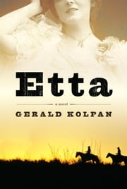 Etta - A Novel ebook by Gerald Kolpan