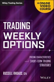 Trading Weekly Options - Pricing Characteristics and Short-Term Trading Strategies ebook by Russell Rhoads