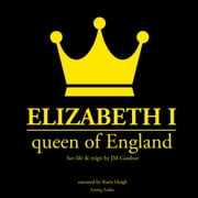 Elizabeth 1st, Queen of England Audiolibro by JM Gardner