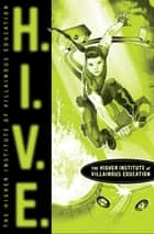 H.I.V.E. - Higher Institute of Villainous Education ebook by Mark Walden