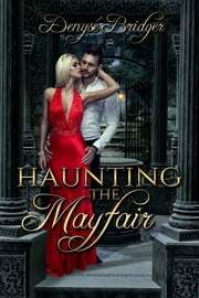 Haunting the Mayfair 電子書籍 by Denyse Bridger