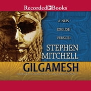 Gilgamesh - A New English Version audiobook by Stephen Mitchell