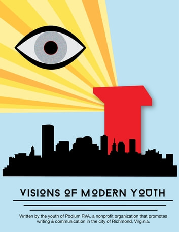 Podium Journal 8: Visions of Modern Youth ebook by PodiumRVA