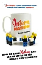 Intern Nation ebook by Ross Perlin