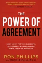 The Power of Agreement - God's Secret to Your Successful Relationships with Friends, Family, and at Work ebook by Ronnie Phillips, Ron Phillips, DMin