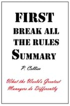 First Break All the Rules Summary ebook by P Cellier