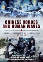 Chinese Hordes and Human Waves ebook by Brian Parritt