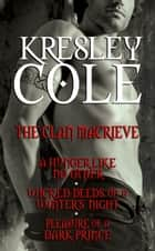 Kresley Cole Immortals After Dark: The Clan MacRieve ebook by Kresley Cole