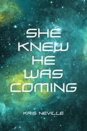 She Knew He Was Coming ebook by Kris Neville