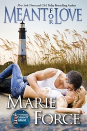 Meant for Love, McCarthys of Gansett Island, Book 10 ebook by Marie Force