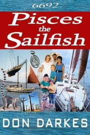 6692 Pisces the Sailfish ebook by Don Darkes II