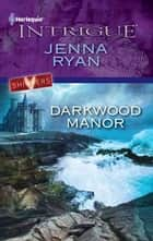 Darkwood Manor ebook by Jenna Ryan