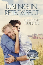 Dating in Retrospect ebook by Lila Leigh Hunter