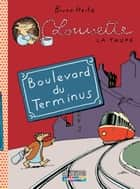 Louisette la taupe (Tome 5) - Boulevard du Terminus ebook by Bruno Heitz