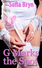G Marks the Spot ebook by Sofia Bryn