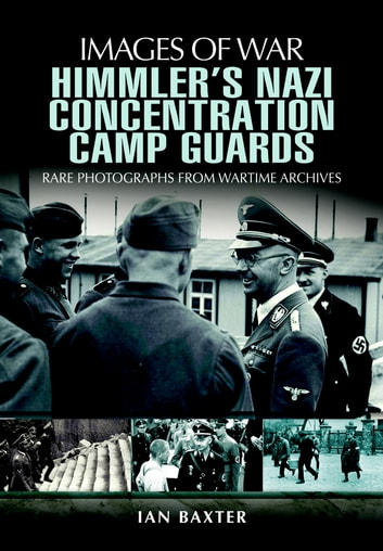 Himmlers Nazi Concentration Camp Guards 電子書 by Baxter, Ian