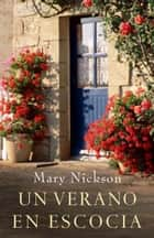 Un verano en Escocia eBook by Mary Nickson