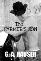 The Farmer's Son ebook by GA Hauser