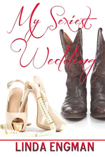 My Sexiest Wedding ebook by Linda  Engman