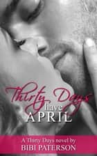 Thirty Days Have April ebook by Bibi Paterson