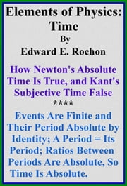 Elements of Physics: Time ebook by Edward E. Rochon