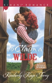 To Claim a Wilde (Mills & Boon Kimani) (Wilde in Wyoming, Book 6) ebook by Kimberly Kaye Terry